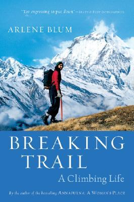 Breaking Trail By Blum, Arlene