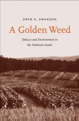 A Golden Weed By Swanson, Drew A.